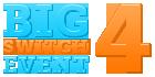 big switch event 4