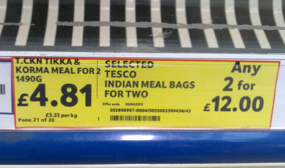 Tesco Indian meal for 2 �4.81 or 2 for �12. Via Twitter.